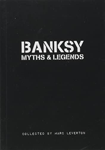 Banksy Myths & Legends: Volume 1 (Carpet Bombing Culture)