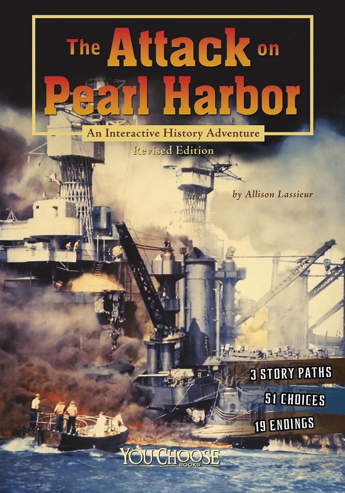 The Attack on Pearl Harbor: An Interactive History Adventure (You Choose: History) Text fb2 book