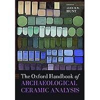 The Oxford Handbook of Archaeological Ceramic Analysis (Oxford Handbooks)