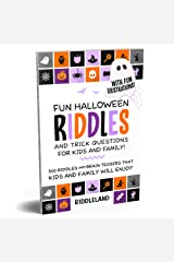 Fun Halloween Riddles & Trick Questions for Kids and Family: Trick-or-Treat Edition: Riddles and Brain Teasers That Kids and Family Will Enjoy - Age 7-9 8-12 - Halloween Gift Ideas Kindle Edition