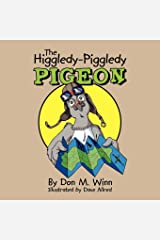 The Higgledy-Piggledy Pigeon: A kids book about how a pigeon with dyslexia discovers that learning difficulties are not learning disabilities by Don M. Winn (22-Oct-2010) Paperback Paperback