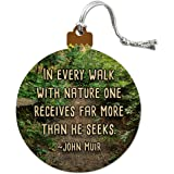 In Every Walk with Nature John Muir Wood Christmas Tree Holiday Ornament