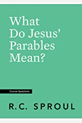 What Do Jesus' Parables Mean? (Crucial Questions Series) Kindle Edition