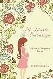 Mi Diario de Embarazo: A Keepsake Pregnancy Journal in Spanish