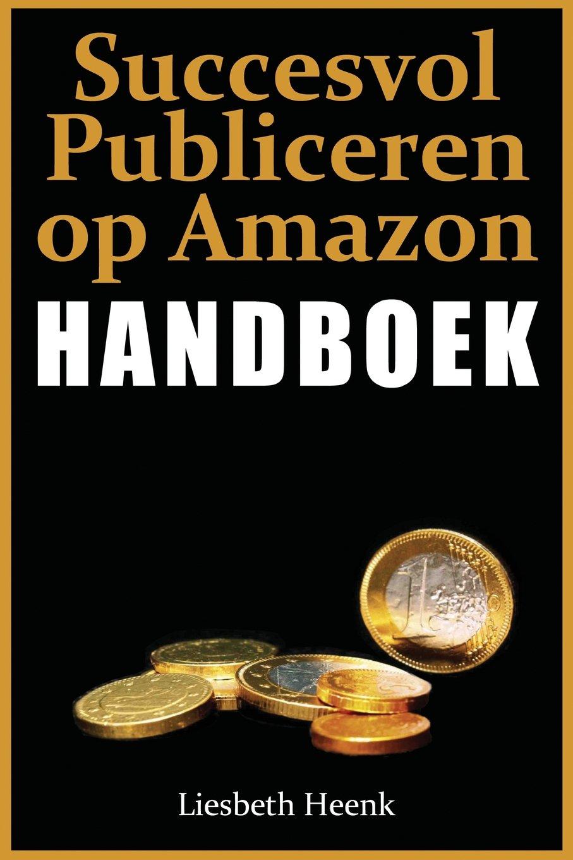 Succesvol Publiceren op Amazon - Handboek: Amazon.es ...