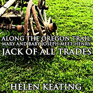 Along the Oregon Trail: Mary and Baby Joseph Meet Henry, Jack of All Trades Audiobook