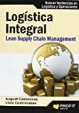 Logística integral : lean supply chain management