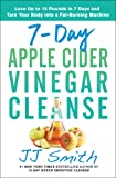 7-Day Apple Cider Vinegar Cleanse: Lose Up to 15
