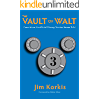 The Vault of Walt: Volume 3: Even More Unofficial Disney Stories Never Told