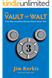 The Vault of Walt: Volume 3: Even More Unofficial Disney Stories Never Told (English Edition)