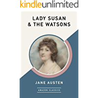 Lady Susan & The Watsons (AmazonClassics Edition)