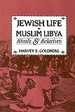 Jewish Life in Muslim Libya: Rivals and Relatives