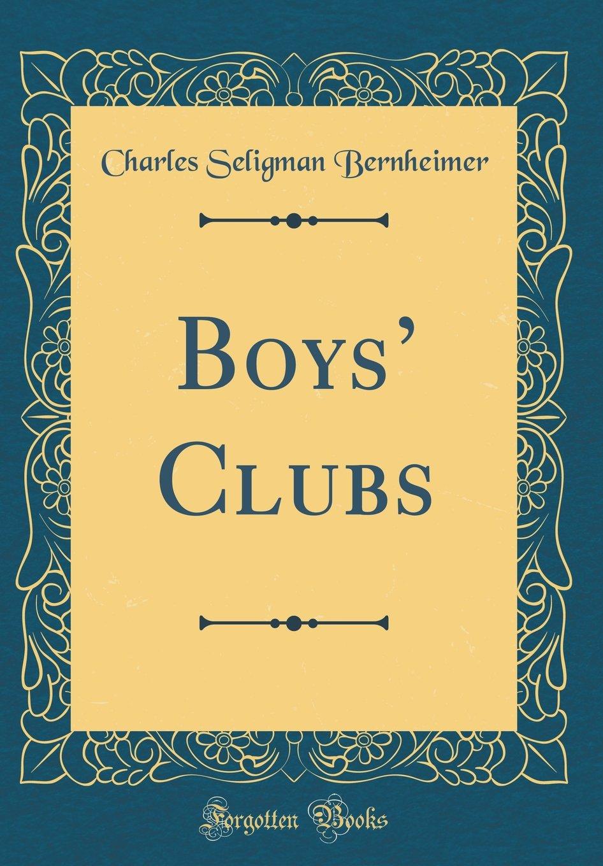 Download Boys' Clubs (Classic Reprint) pdf