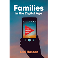 Families in the Digital Age: Every Parent's Guide