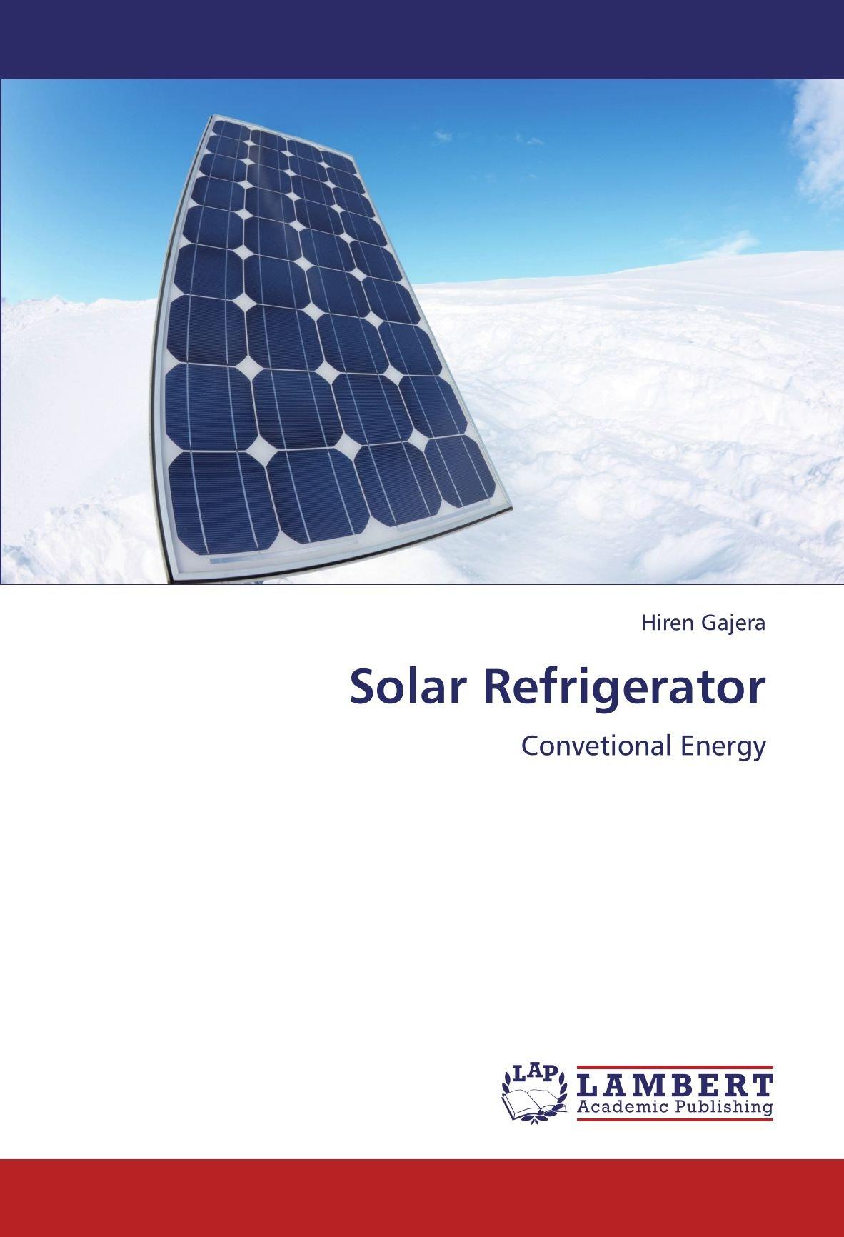 Solar Refrigerator: Convetional Energy: Hiren Gajera