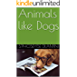 Animals like Dogs (Pets  Book 1)