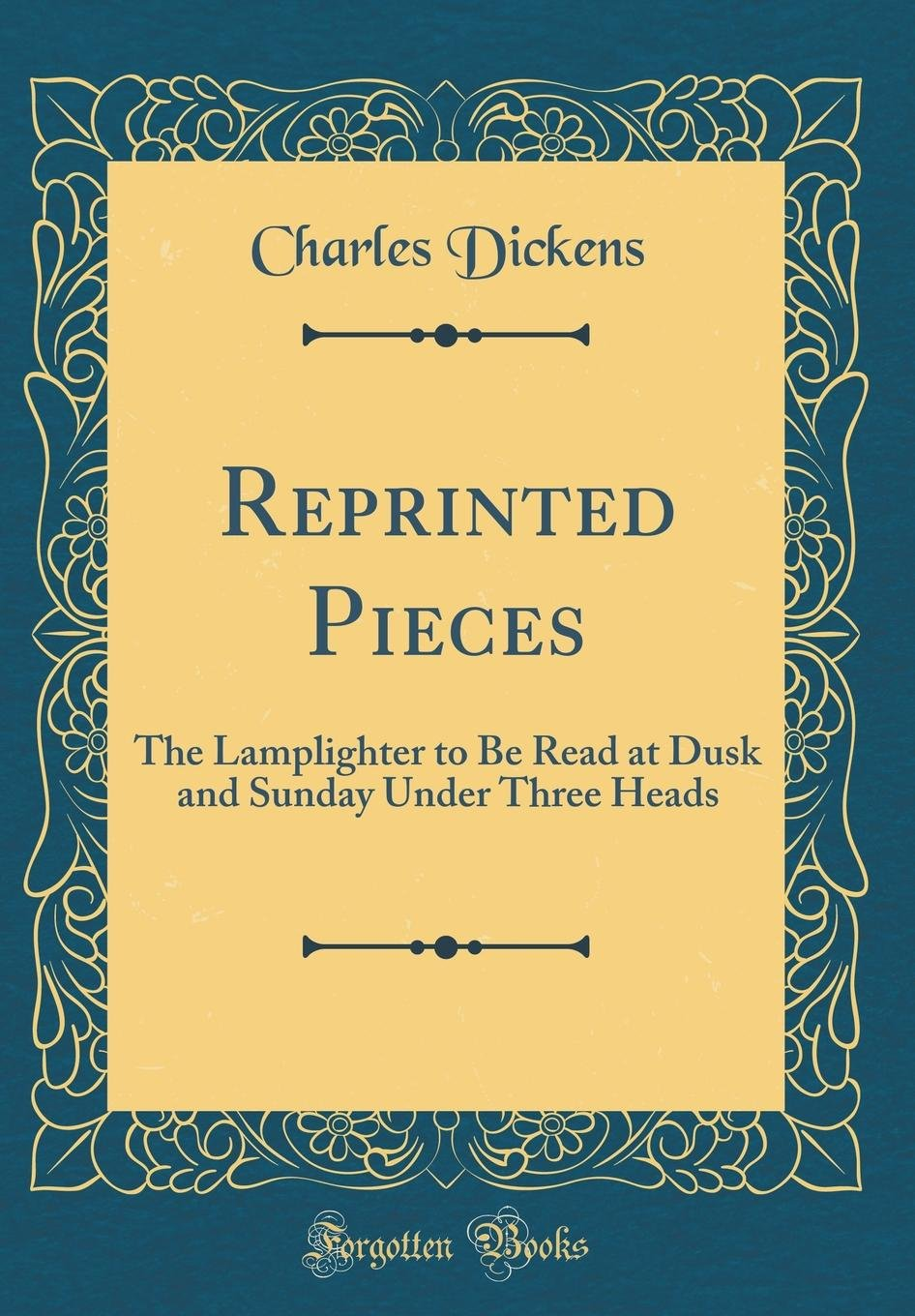 Reprinted Pieces: The Lamplighter to Be Read at Dusk and Sunday Under Three Heads (Classic Reprint) pdf epub