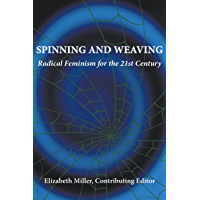 Spinning and Weaving: Radical Feminism for the 21st Century (English Edition)