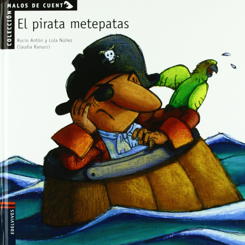 El pirata metepatas (Spanish Edition): Rocio Anton, Lola ...