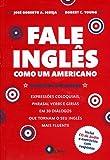 Fale Inglês Como Um Americano (+ CD Audio e Exercícios com Respostas)
