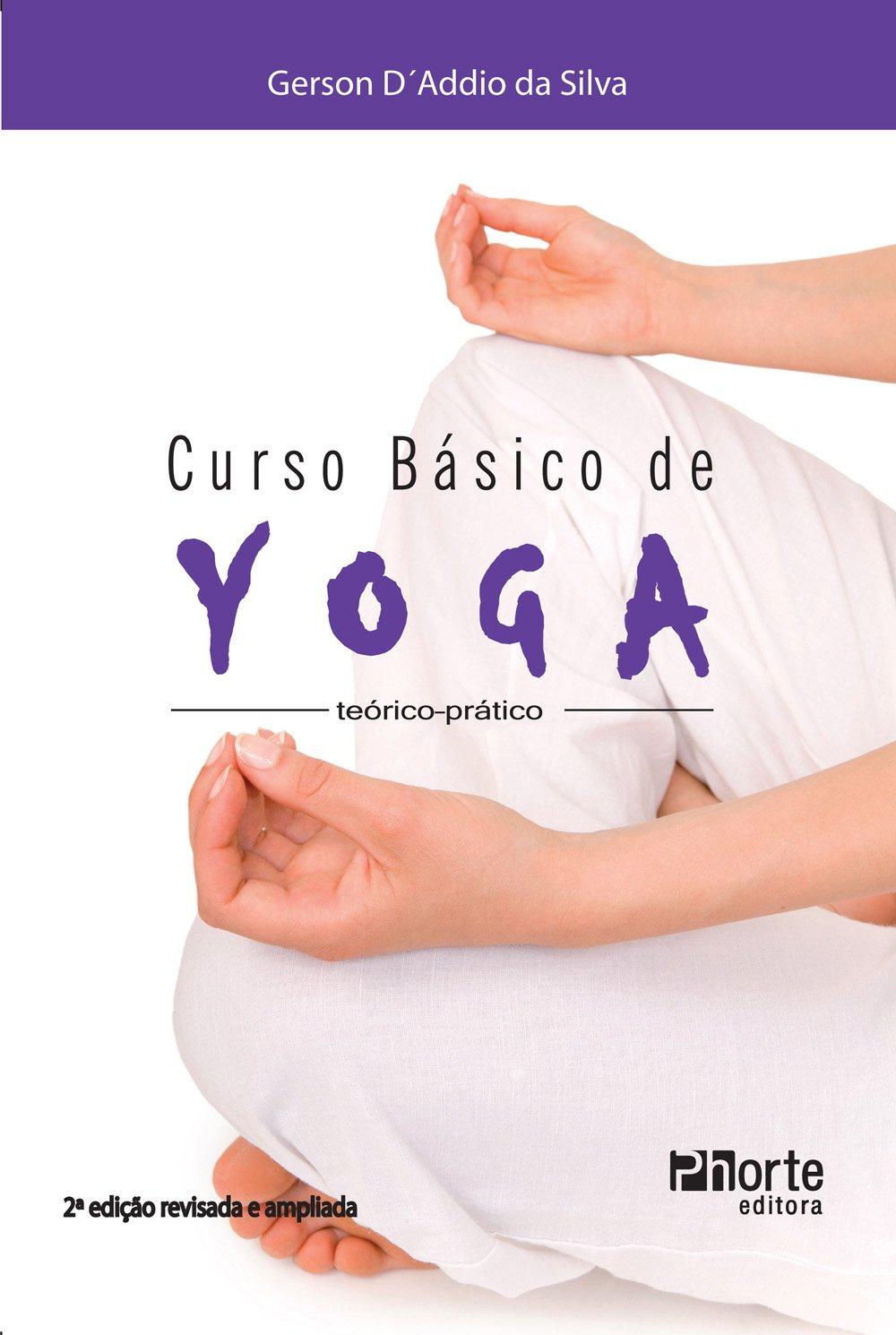 Curso Básico de Yoga. Teórico-prático: Gerson Daddio da ...