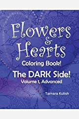 Flowers and Hearts Coloring book, The Dark Side, Vol 1 Advanced (Volume 1) Paperback
