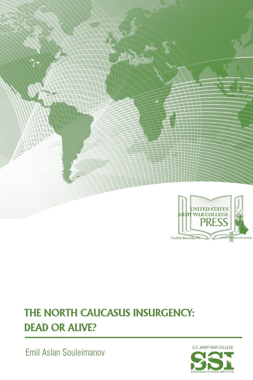 Download The North Caucasus Insurgency: Dead or Alive? ebook