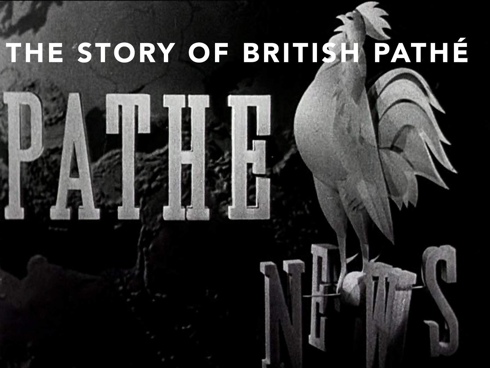 The Story Of British Pathé on Amazon Prime Video UK