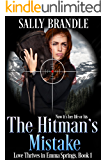 The Hitman's Mistake (Love Thrives in Emma Springs Book 1)