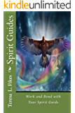 Spirit Guides: Work and Bond with Your Spirit Guide