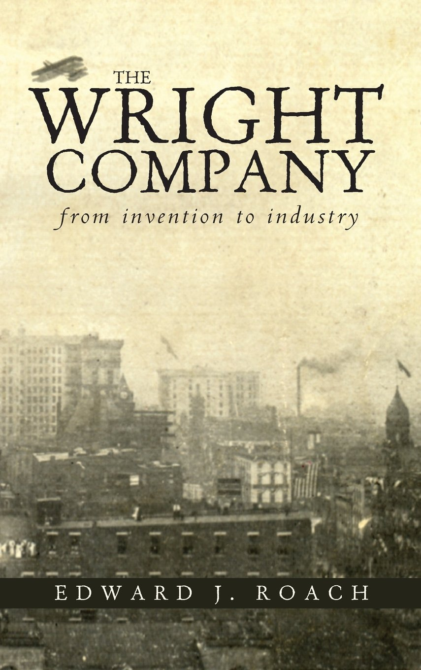 Download The Wright Company: From Invention to Industry pdf epub