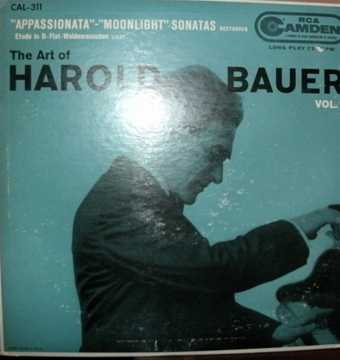The Art of Harold Bauer Vol. 1: Beethoven ''Appassionata''- ''Moonlight'' Sonatas / Liszt: Etude D-Flat; RCA Camden LP Vinyl Record CAL-311