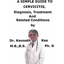 Life And Death of A Nerve Cell (Motor Man) (A Simple Guide to Medical Conditions)