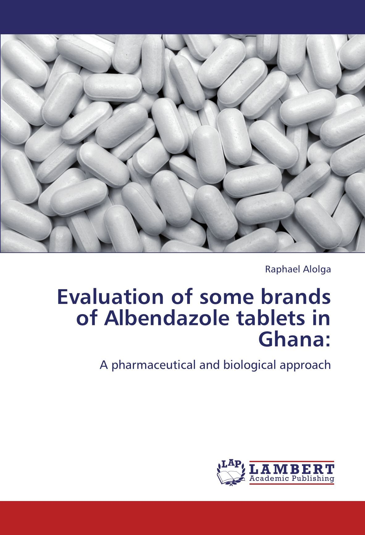 Evaluation of some brands of Albendazole tablets in Ghana:: A pharmaceutical and biological approach pdf
