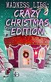 Madness Libs: Crazy Christmas Edition