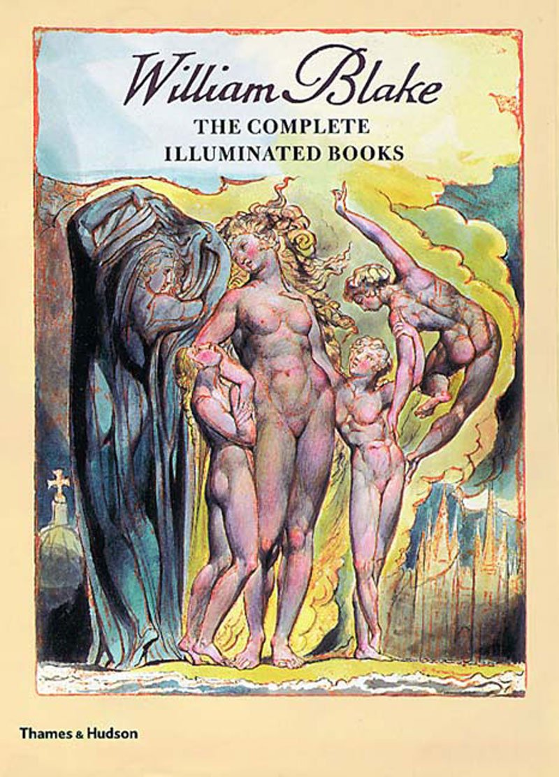 William Blake: The Complete Illuminated Books by Thames Hudson