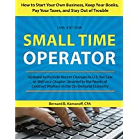 Small Time Operator: How to Start Your Own Business, Keep Your Books, Pay Your Taxes, and Stay Out of Trouble, 15th…