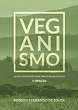 Veganismo: as muitas razões para uma vida mais ética