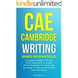 CAE Cambridge Writing: Advanced English Masterclass: (Includes Complete C1 Phrasal Verbs Masterclass)- C1 English Writing Pre