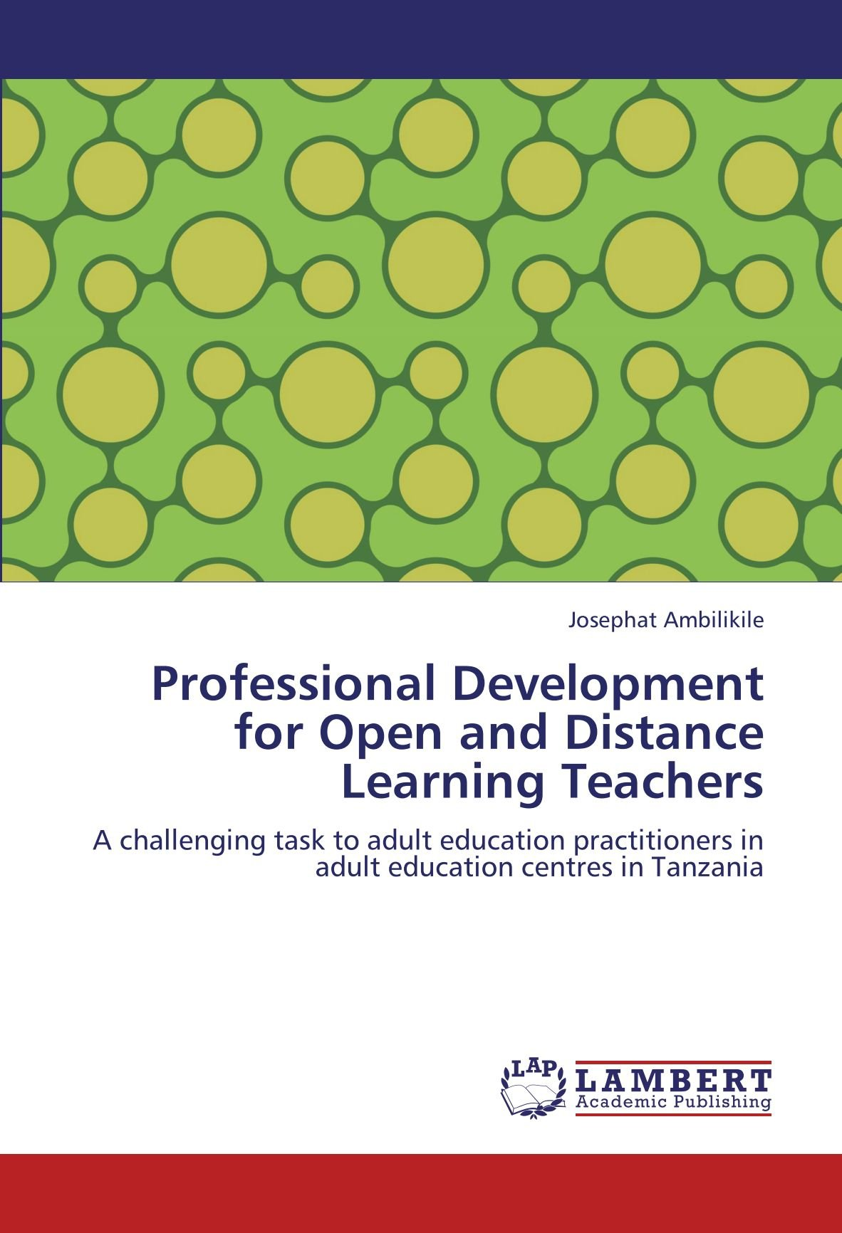 Download Professional Development for Open and Distance Learning Teachers: A challenging task to adult education practitioners in adult education centres in Tanzania pdf