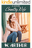 A Good Country Wife: a life of domestic discipline (English Edition)