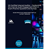 IIA Certified Internal Auditor - Conducting the Internal Audit Engagement (Part 2) Exam Practice Question and Dumps…