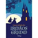 Contos de fadas dos irmãos Grimm (Clássicos da literatura mundial)
