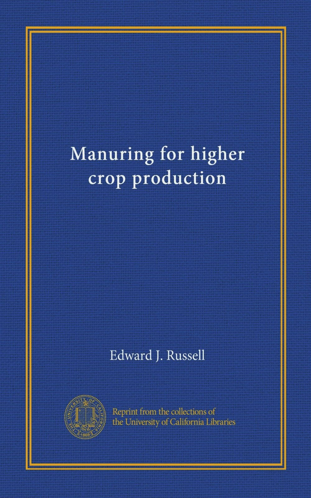 Read Online Manuring for higher crop production ebook