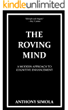 The Roving Mind: A Modern Approach to Cognitive Enhancement