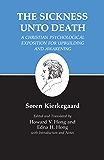 Kierkegaard's Writings, XIX, Volume 19: Sickness Unto Death: A Christian Psychological Exposition for Upbuilding and Awakening: Sickness Unto Death: A ... Exposition for Upbuilding and Awakening