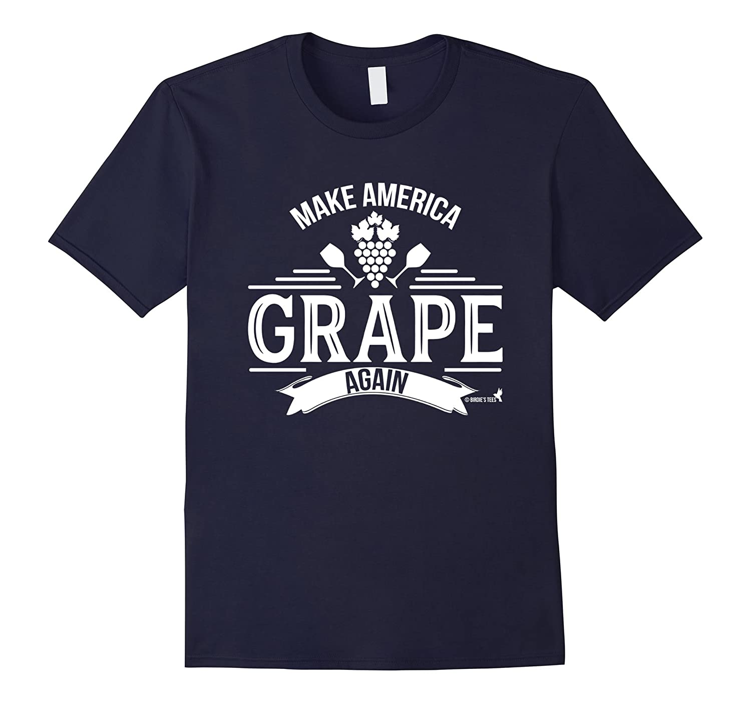 Wine Lovers Make America Grape Again T-Shirt-TD