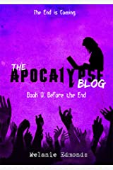 The Apocalypse Blog Book 0: Before the End Kindle Edition