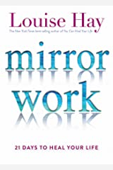 Mirror Work: 21 Days to Heal Your Life Paperback