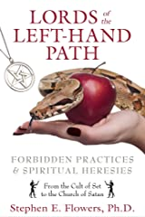 Lords of the Left-Hand Path: Forbidden Practices and Spiritual Heresies Kindle Edition